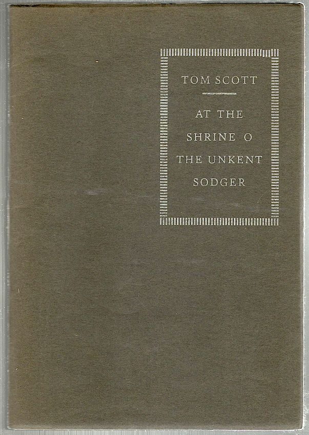 At the Shrine o the Unkent Sodger; A Poem for Recitation. Tom Scott.