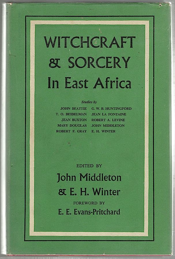 Witchcraft and Sorcery in East Africa. John Middleton, E. H. Winter.