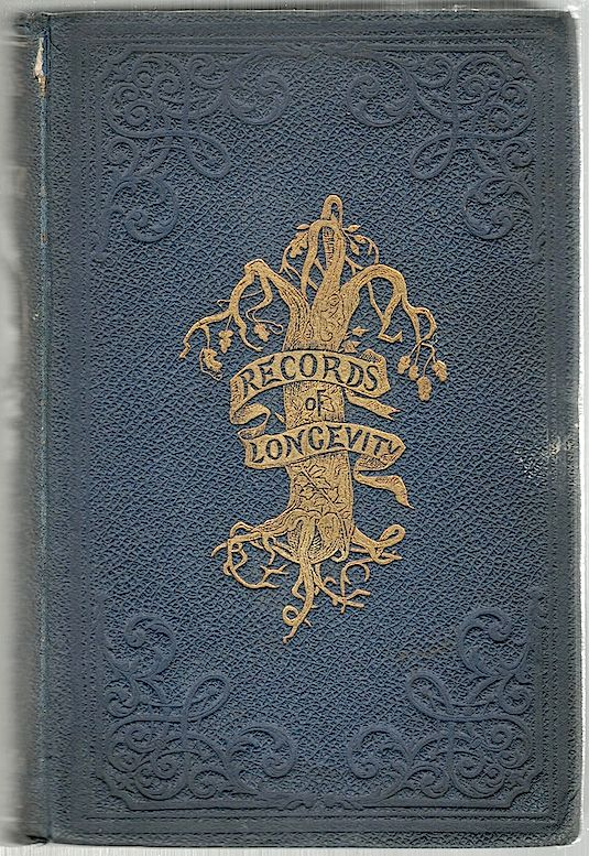 Records of Longevity; With an Introductory Discourse on Vital Statistics. Thomas Bailey.
