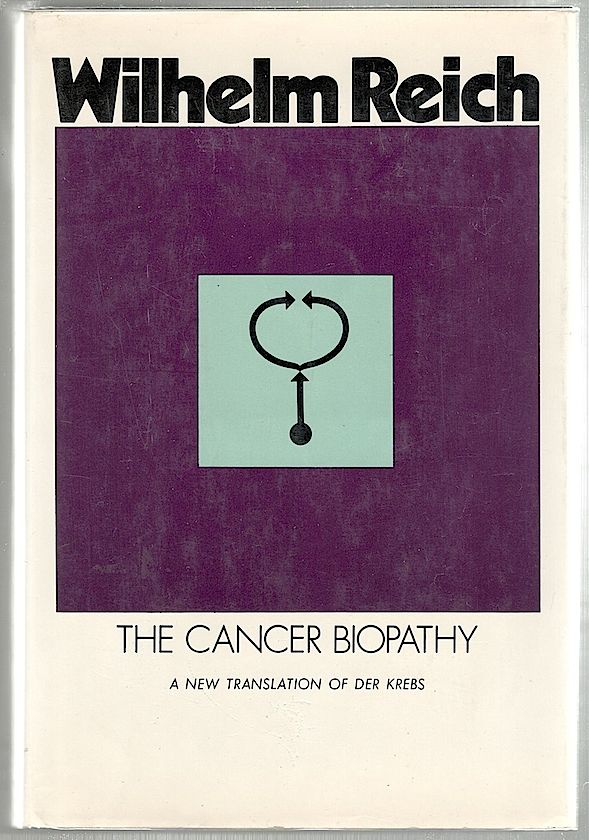 Cancer Biopathy; Volume II of the Discovery of the Orgone. Wilhelm Reich.