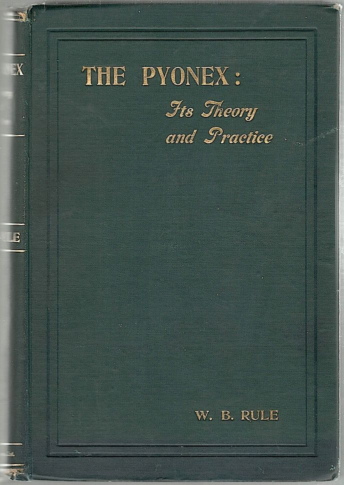 Pyonex; Its Theory and Practice. W. B. Rule.
