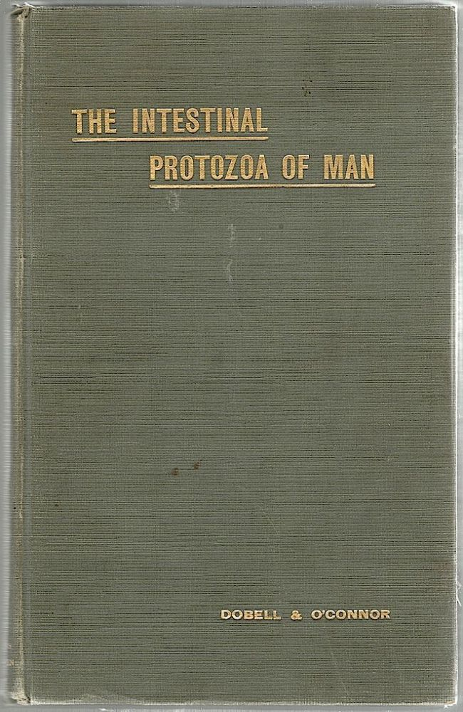 Intestinal Protozoa of Man. Cliford Dobell, F. W. O'Connor.