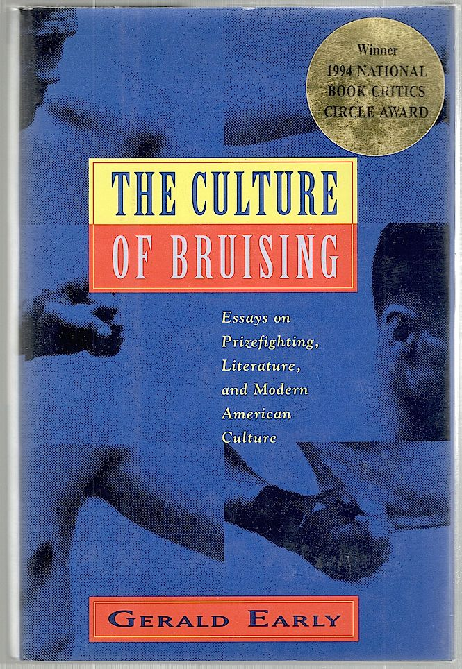 Culture Of Bruising Essays On Prizefighting Literature And Modern  Culture Of Bruising Essays On Prizefighting Literature And Modern American  Culture