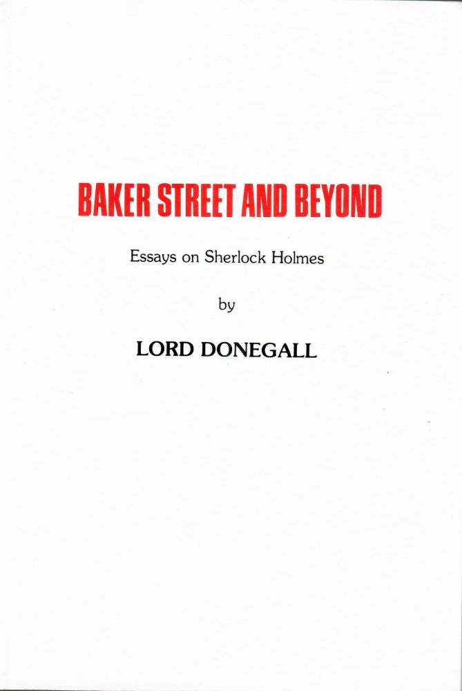 Baker Street and Beyond; Essays on Sherlock Holmes. Lord Donegall.