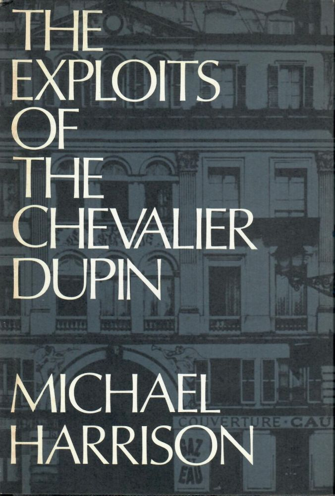 Exploits of the Chevalier Dupin. Michael Harrison.