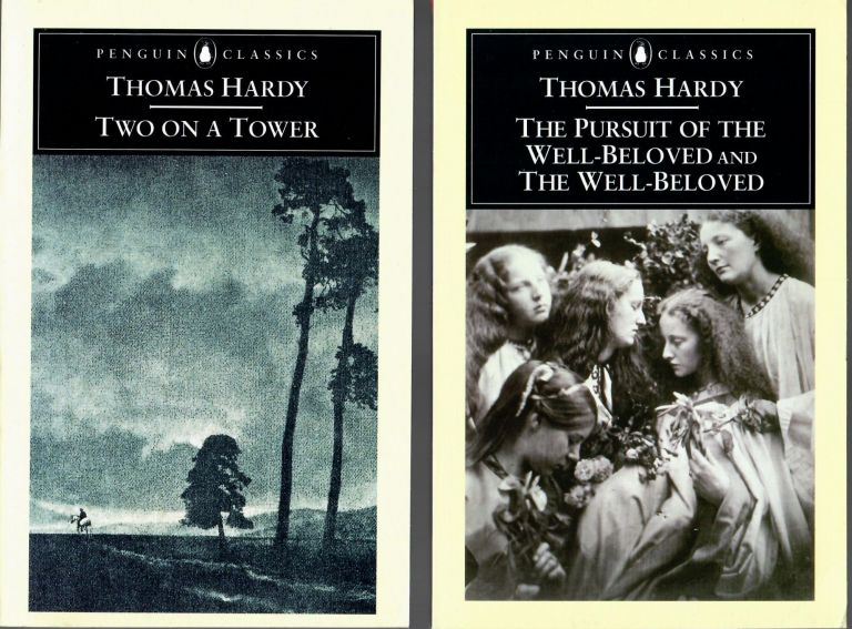 Two on a Tower / Pursuit of the Well-Beloved and The Well-Beloved. Thomas Hardy.