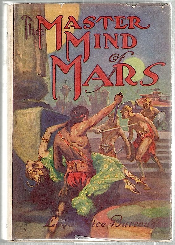 Master Mind of Mars; Being a Tale of Weird and Wonderful Happenings on the Red Planet. Edgar Rice Burroughs.