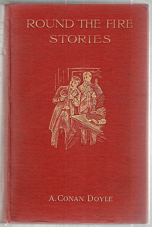 Round the Fire Stories. Arthur Conan Doyle.
