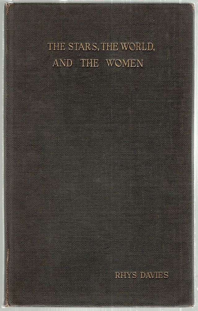 Stars, the World, and the Women; Being No. 4 of the Furnival Books. Rhys Davies.