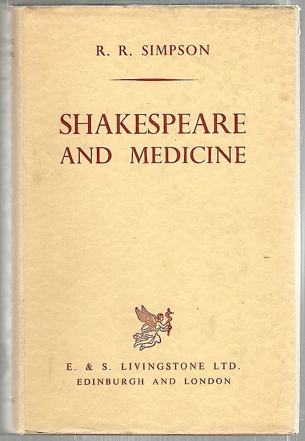 Shakespeare and Medicine. R. R. Simpson.