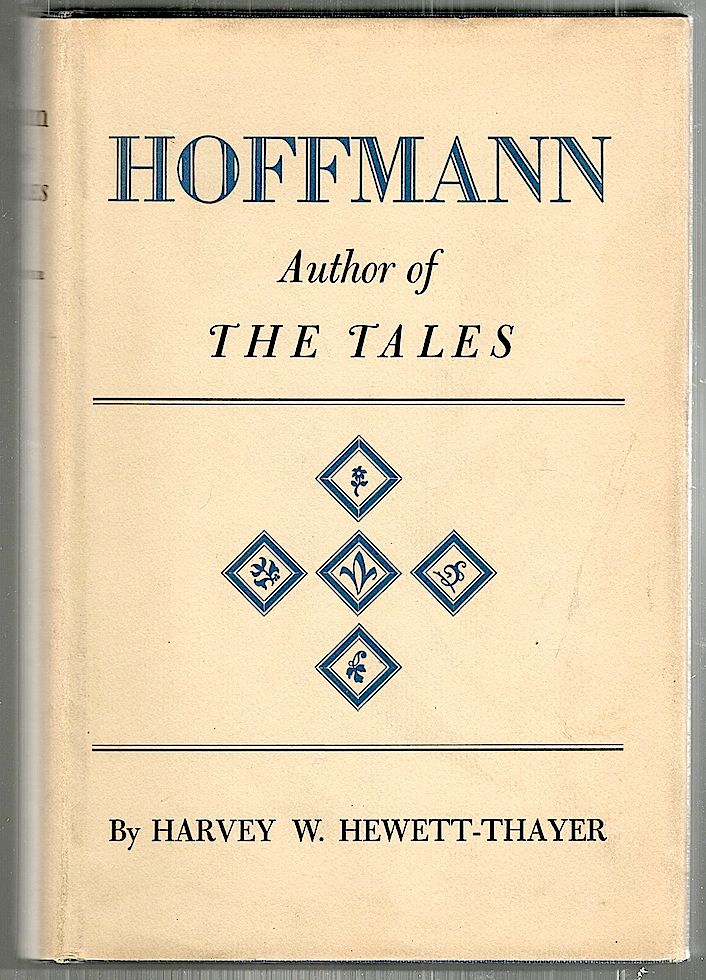 Hoffmann; Author of the Tales. Harvey W. Hewett-Thayer.