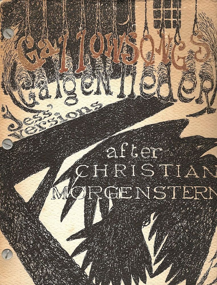 Gallowsongs; Galgenlieder by Christian Morgenstern; Versions by Jess. Christian Morgenstern.