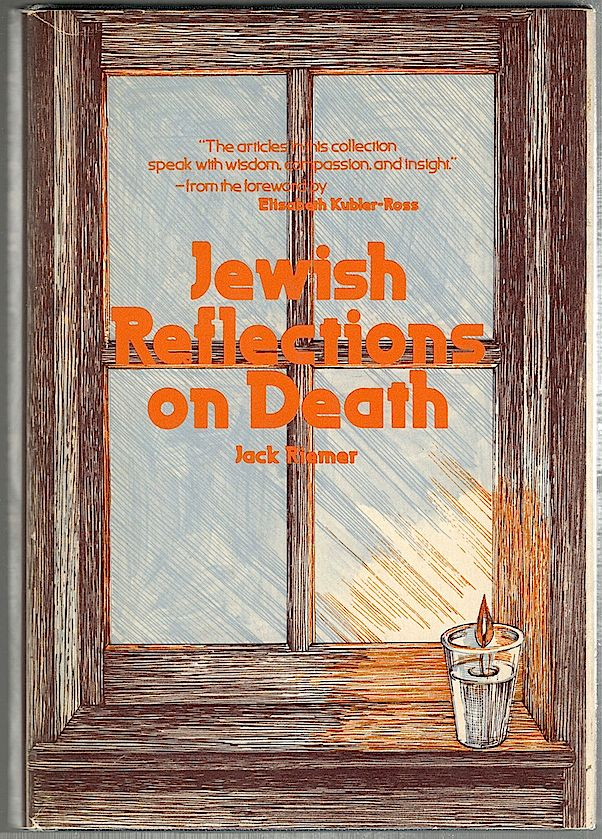 Jewish Reflections on Death. Jack Riemer.