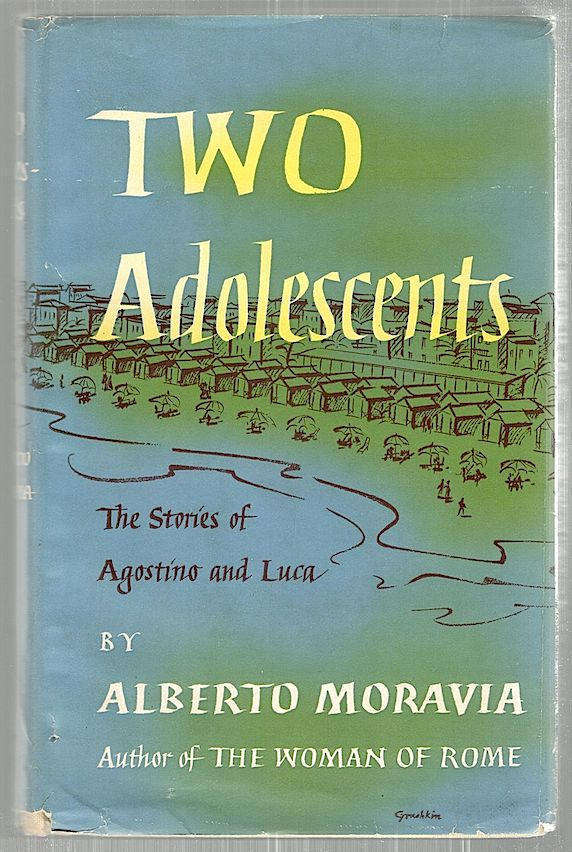 Two Adolescents; The Stories of Agostino and Luca. Alberto Moravia.