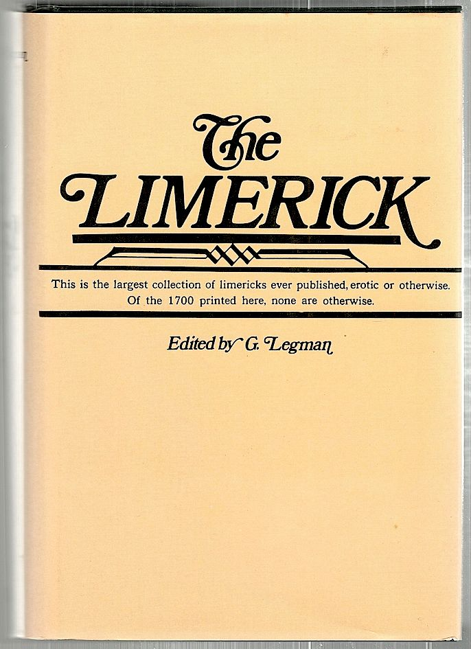 Limerick; 1700 Examples, With Notes, Varients, and Index. G. Legman.