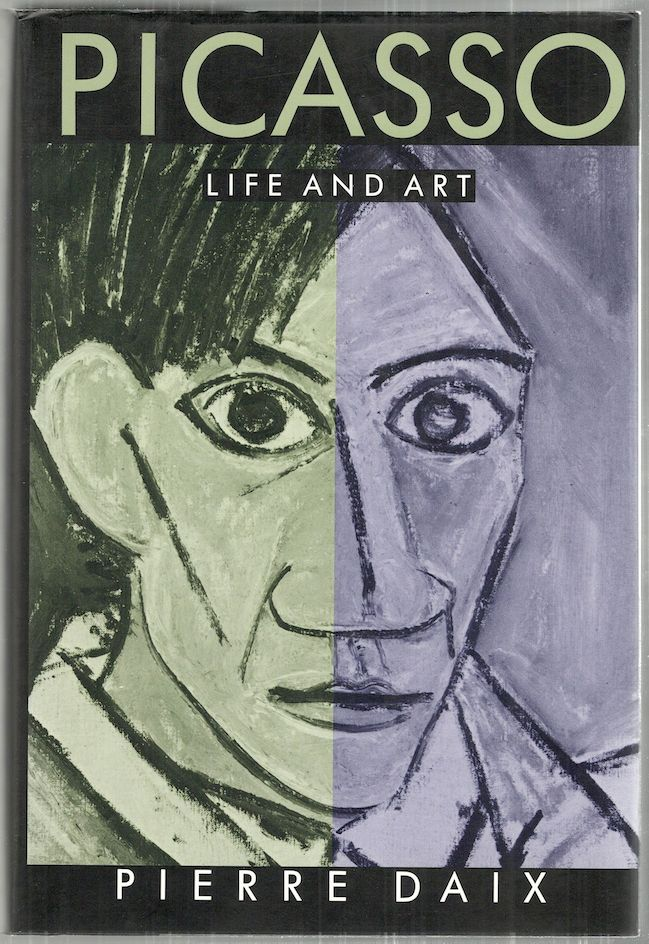 Picasso; Life and Art. Pierre Daix.