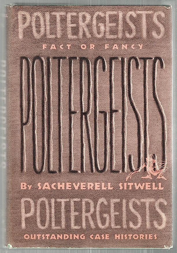 Poltergeists; An Introduction and Examination Followed by Chosen Instances. Sacheverell Sitwell.