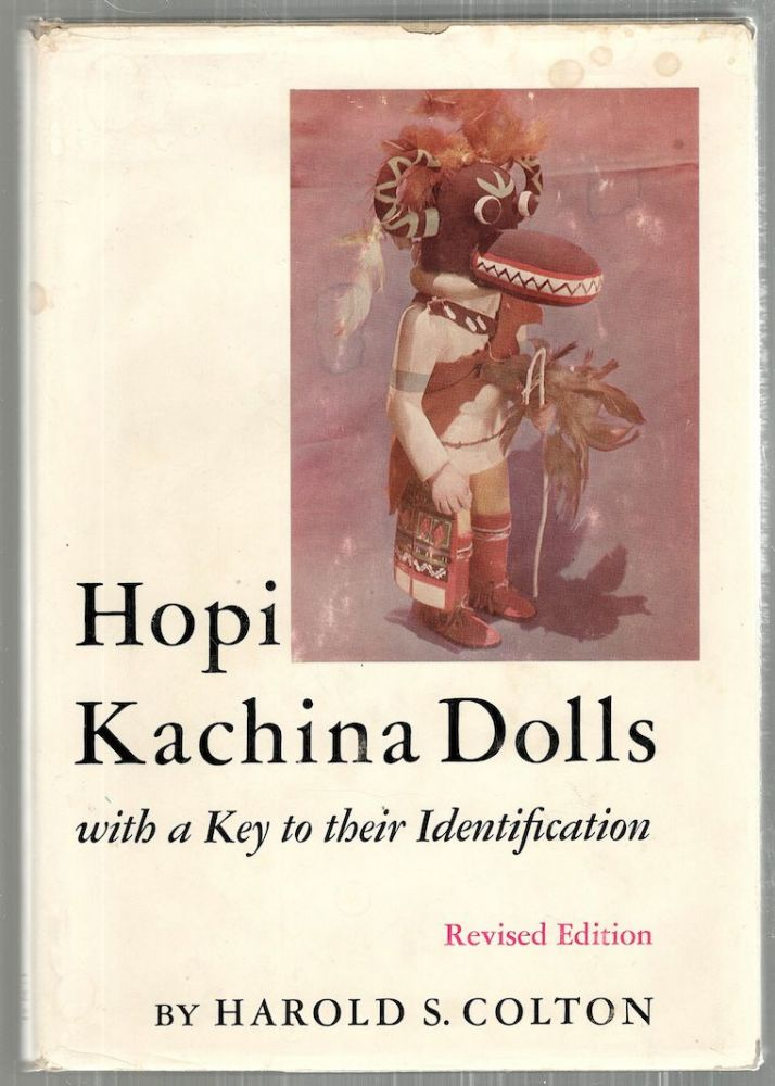 Hopi Kachina Dolls; With a Key to Their Identification. Harold S. Colton.