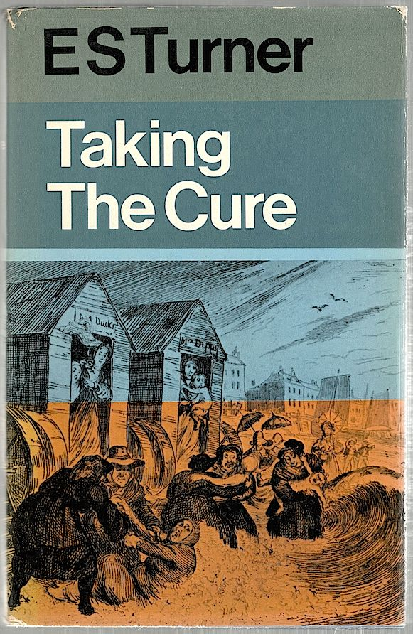 Taking the Cure. E. S. Turner.