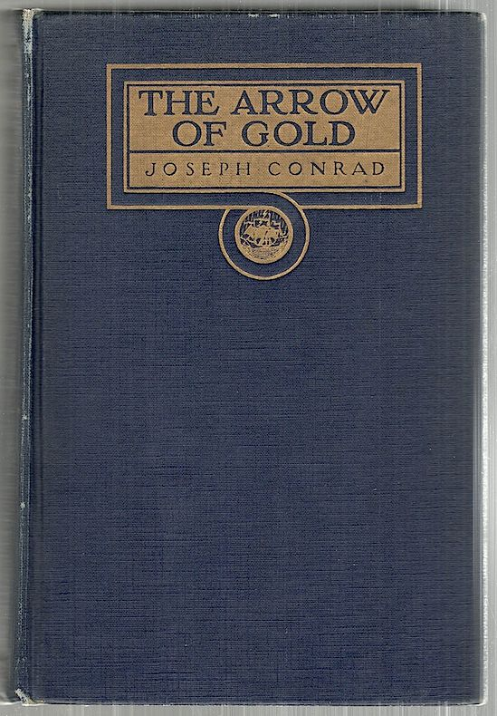 Arrow of Gold; A Story Between Two Notes. Joseph Conrad.