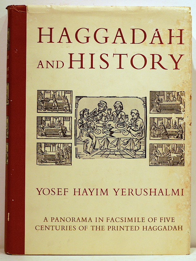 Haggadah and History; A Panorama in Facsimile of Five Centuries of the Printed Haggadah from the Collections of Harvard University and the Jewish Theological Seminary of America. Yosef Hayim Yerushalmi.
