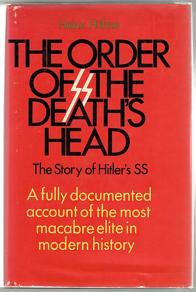 Order of the Death's Head; The Story of Hitler's S.S. Heinz Höhne.