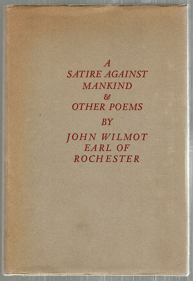 Satire Against Mankind; And Other Poems. John Wilmot, Earl of Rochester.