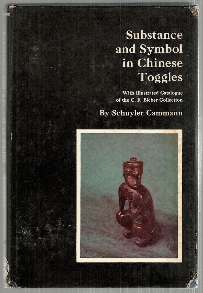 Substance and Symbol in Chinese Toggles; Chinese Belt Toggles from the C. F. Bieber Collection. Schuyler Cammann.