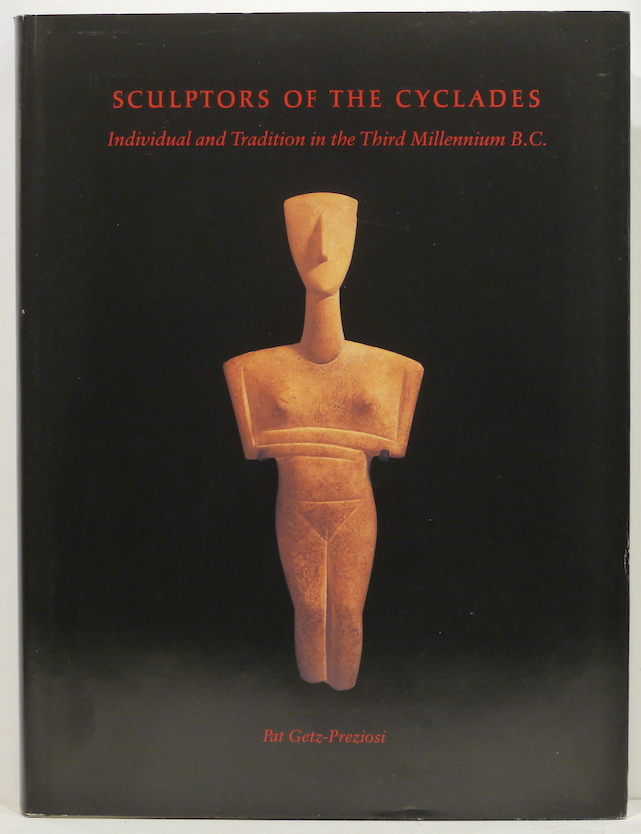 Sculptor of the Cyclades; Individual and Tradition in the Third Millennium B.C. Pat Getz-Preziosi.