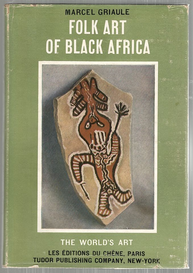 Folk Art of Black Africa. Marcel Griaule.