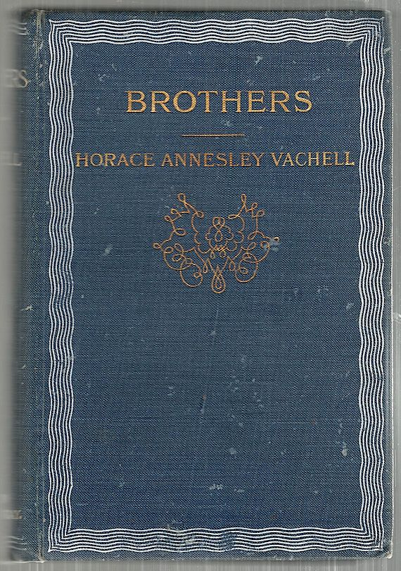 Brothers; The True History of a Fight Against Odds. Horace Annesley Vachell.