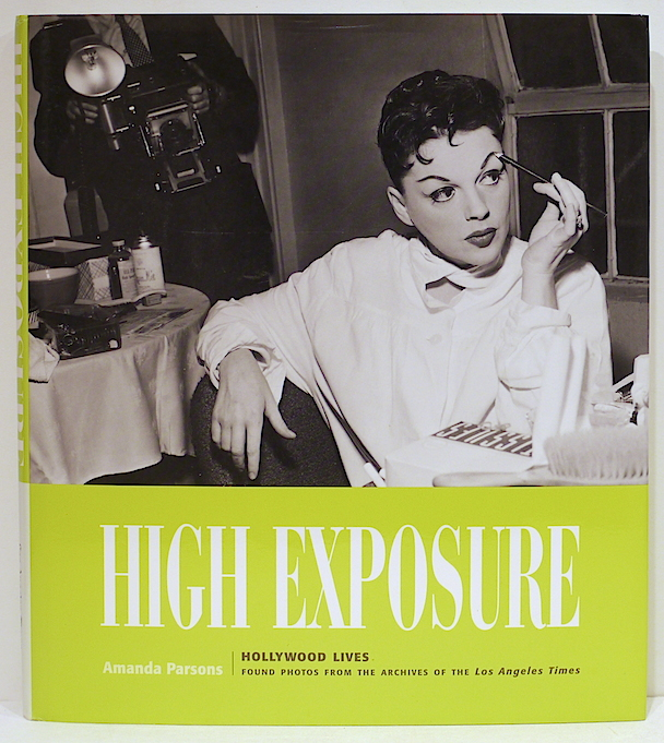 High Exposure; Hollywood Lives. Amanda Parsons.