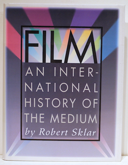 Film; An International History of the Medium. Robert Sklar.