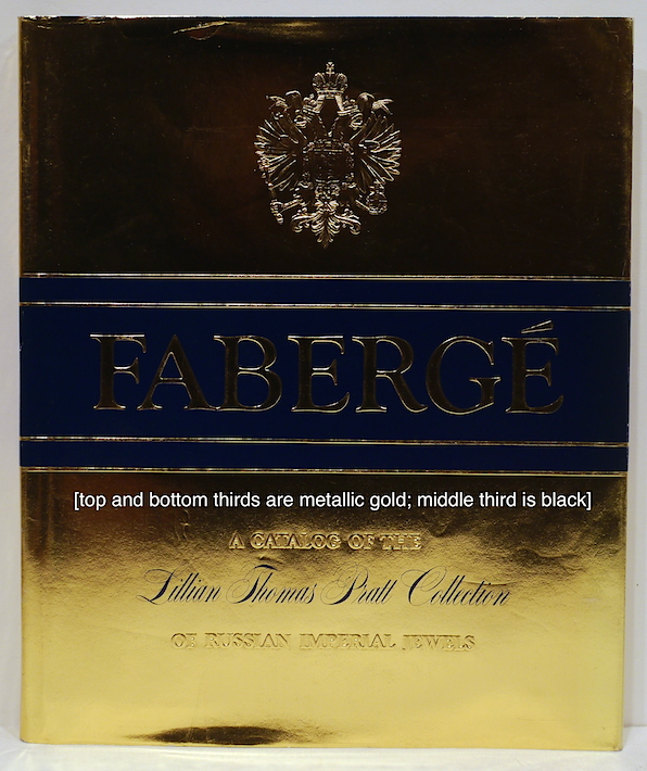 Fabergé; A Catalog of the Lillian Thomas Pratt Collection of Russian Imperial Jewels. Parker Lesley.