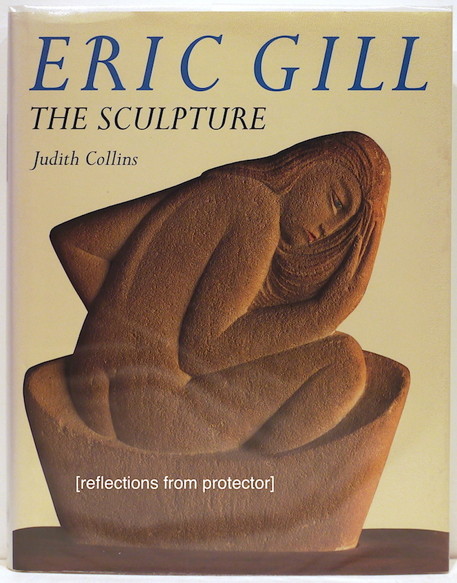 Eric Gill; The Sculpture. Judith Collins.