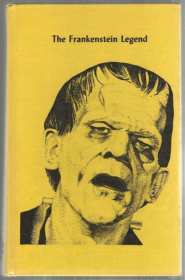 Frankenstein Legend; A Tribute to Mary Shelley and Boris Karloff. Donald F. Glut.