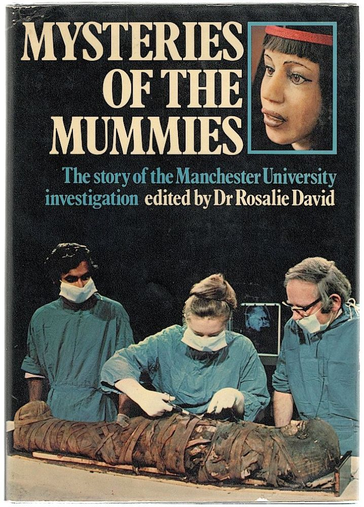 Mysteries of the Mummies; The Story of the Manchester University Investigation. Rosalie David.