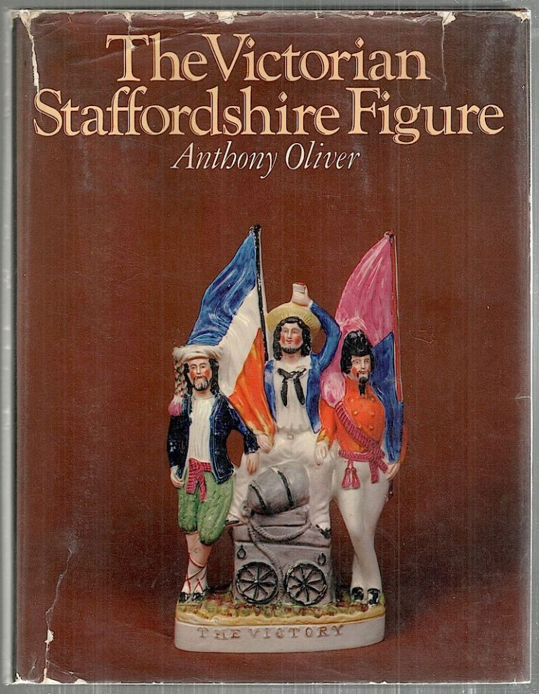 Victorian Staffordshire Figure; A Guide for Collectors. Anthony Oliver.