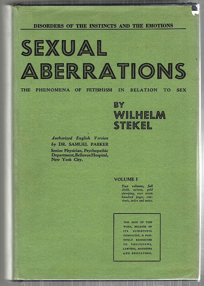 Sexual Aberrations; The Phenomena of Fetishism in Relation to Sex. Wilhelm Stekel.