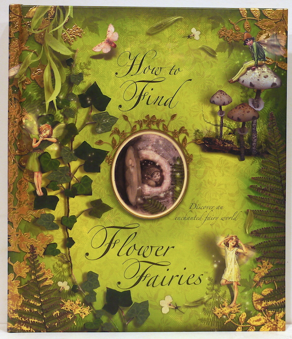 How to Find Flower Fairies; Discover an Enchanted Fairy World. Cicely Mary Barker.