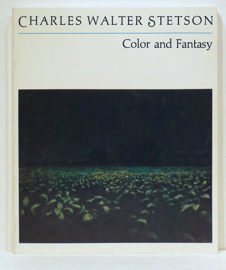 Charles Walter Stetson; Color and Fantasy. Charles C. Eldredge.
