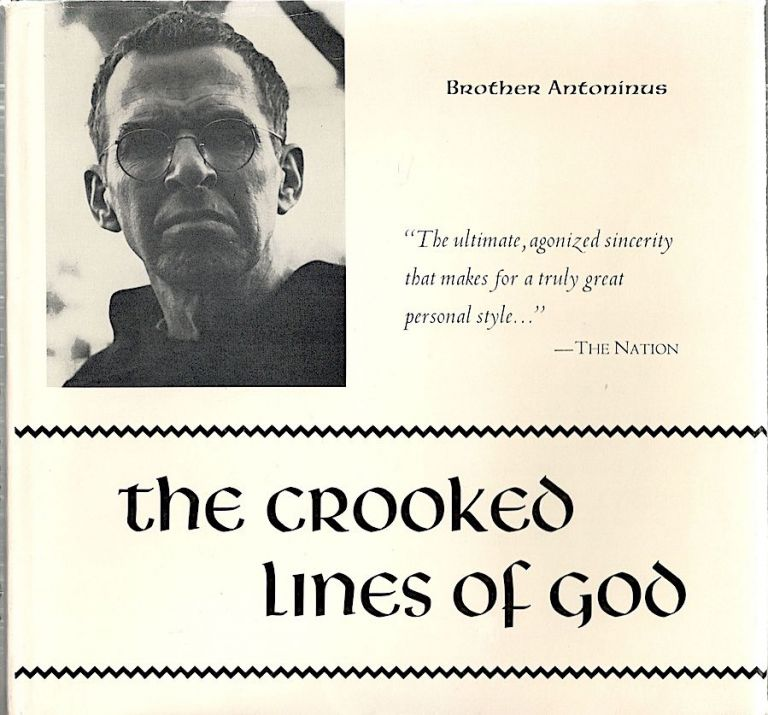 Crooked Lines of God; Poems 1949-1994. Brother Antoninus, William Everson.