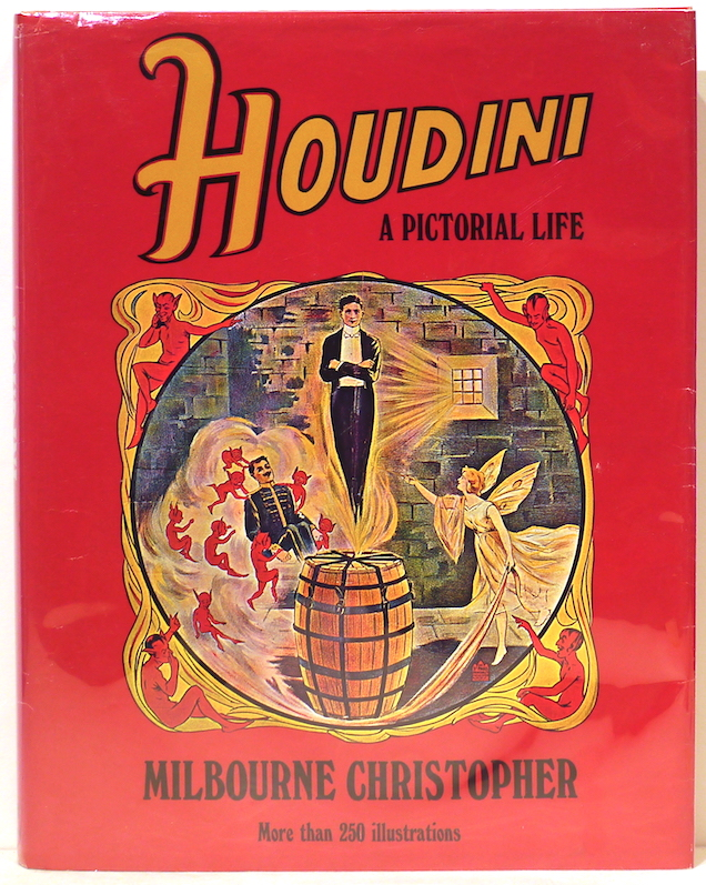Houdini; A Pictorial Life. Milbourne Christopher.