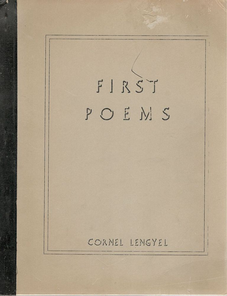 First Poems. Cornel Lengyel.