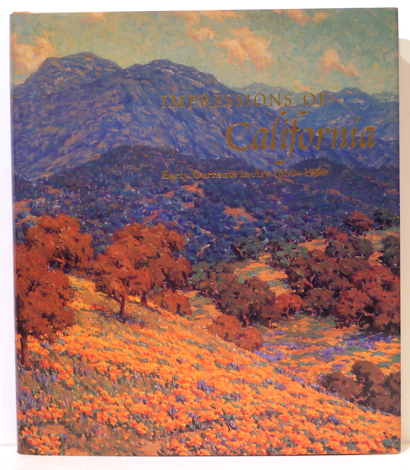 Impressions of California; Early Currents in Art 1850-1930. Ruth Westphal, forword.