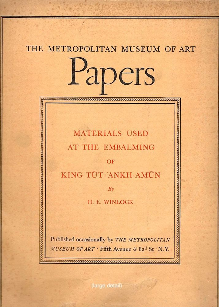 Materials Used at the Embalming of King T t-'Ankh-Am n. H. E. Winlock.
