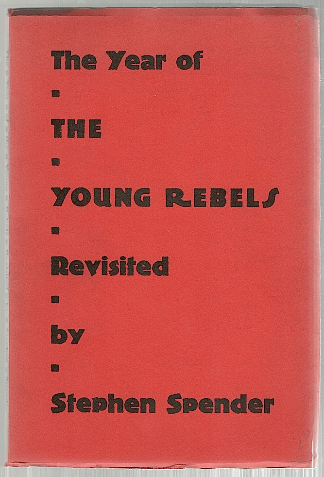 Year of the Young Rebels Revisited. Stephen Spender.