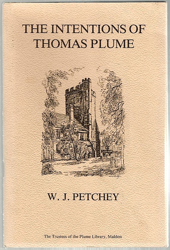 Intentions of Thomas Plume; Based on the 1981 Plume Lecture. W. J. Petchey.