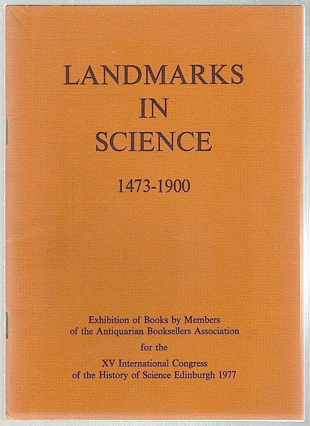 Landmarks in Science; 1473-1900. Antiquarian Booksellers Association.