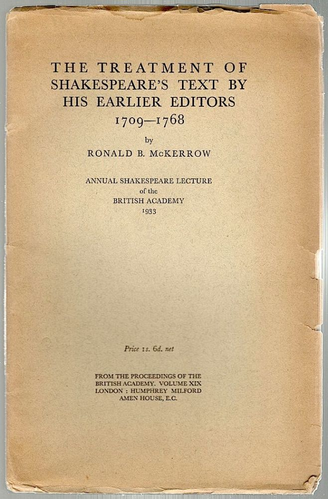 Treatment of Shakespeare's Text by His Earlier Editors; 1709 - 1768. Ronald B. McKerrow.